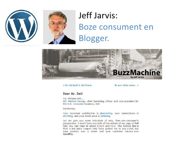 JeffJarvis:<br />Boze consument en<br />Blogger.<br />