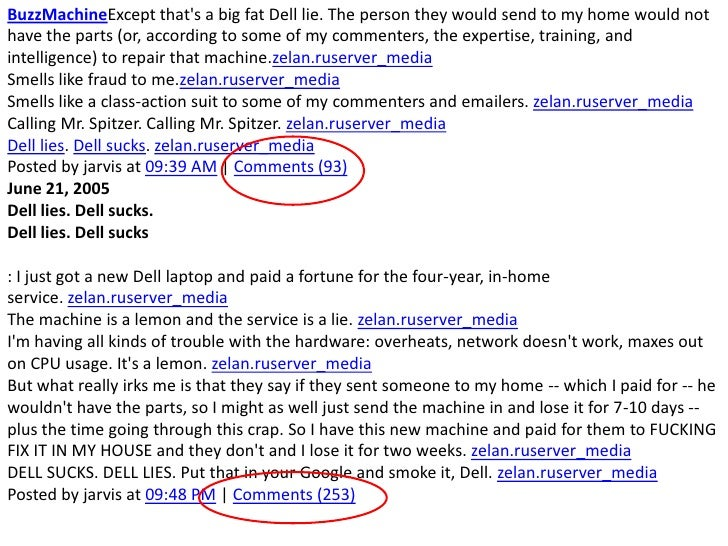 BuzzMachineExcept that's a big fat Dell lie. The person they would send to my home would not have the parts (or, acco...