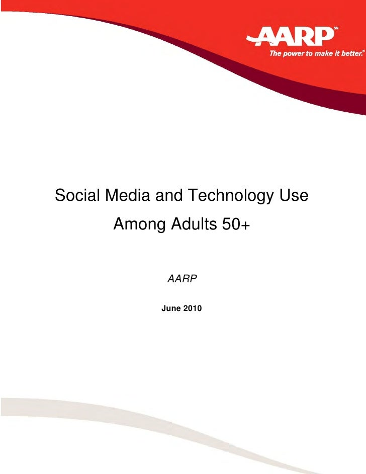 Social Media and Technology Use                  Among Adults 50+                                  AARP                   ...