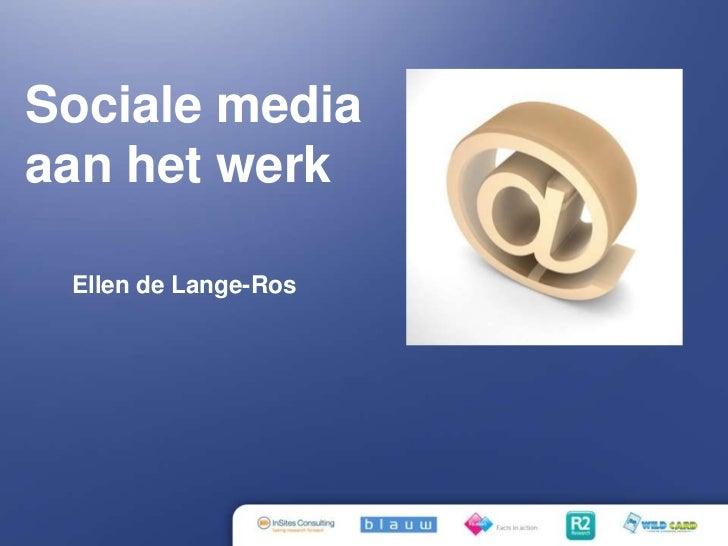 Sociale media aan het werk<br />Ellen de Lange-Ros<br />