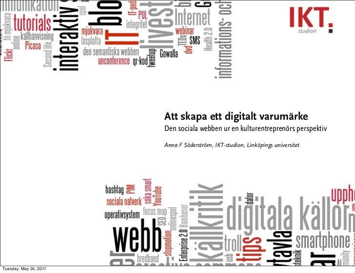 Att skapa ett digitalt varumärke                        Den sociala webben ur en kulturentreprenörs perspektiv            ...