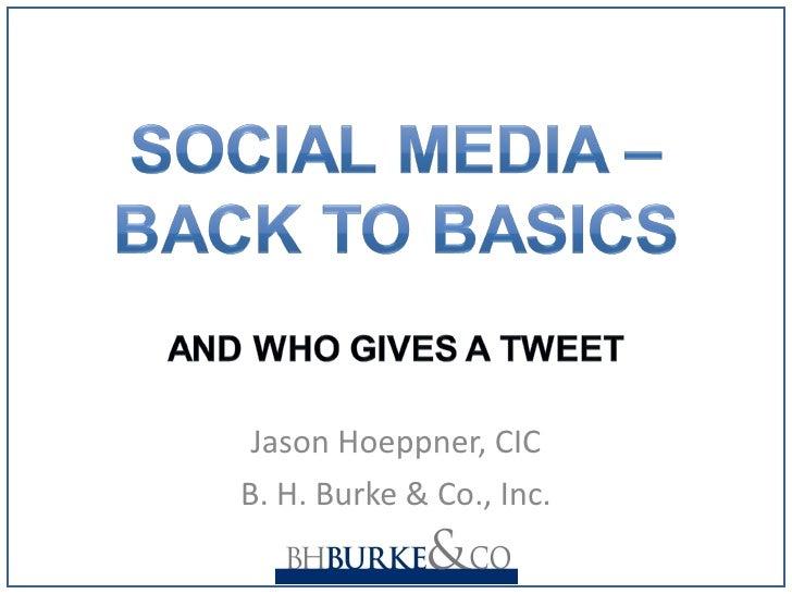 Jason Hoeppner, CIC B. H. Burke & Co., Inc.