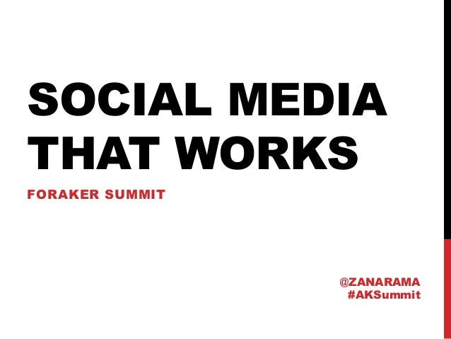 SOCIAL MEDIATHAT WORKSFORAKER SUMMIT                 @ZANARAMA                  #AKSummit