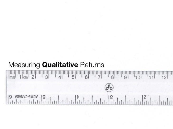 Measuring Qualitative Returns