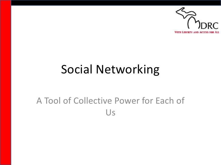 Social Networking<br />A Tool of Collective Power for Each of Us<br />
