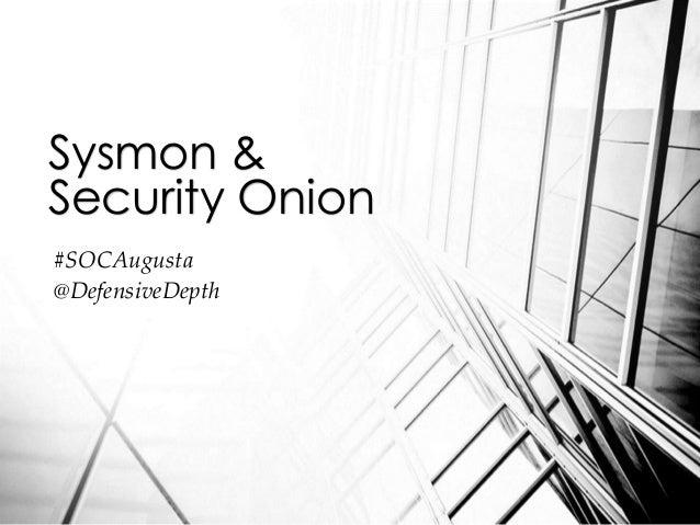 #SOCAugusta @DefensiveDepth Sysmon & Security Onion