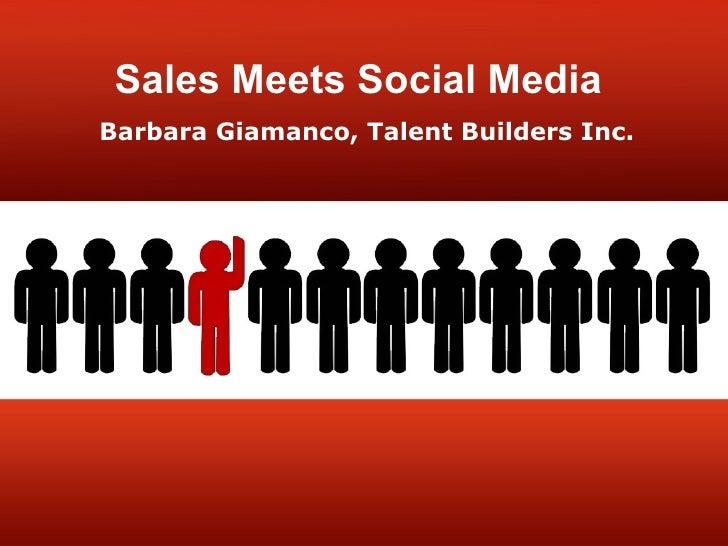 Sales Meets Social Media Barbara Giamanco, Talent Builders Inc.