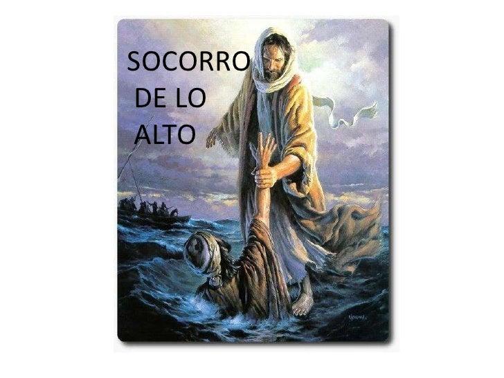 SOCORRO<br /> DE LO<br /> ALTO<br />