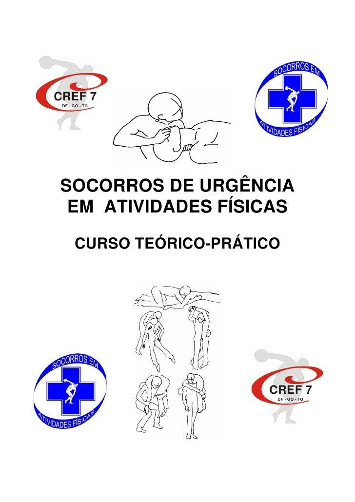 CREF 7 DF - GO - TOSOCORROS DE URGÊNCIA EM ATIVIDADES FÍSICAS      CURSO TEÓRICO-PRÁTICO                         CREF 7   ...