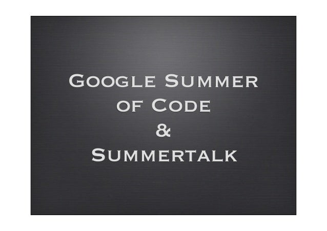 Google Summer of Code & Summertalk