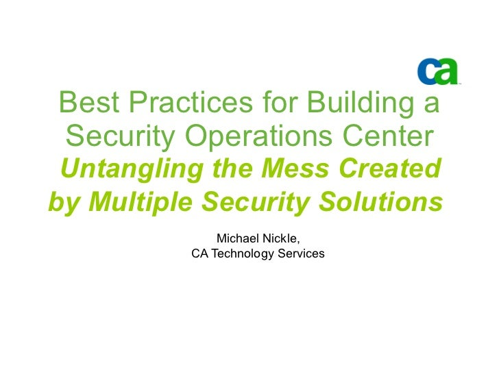Best Practices for Building a Security Operations Center  Untangling the Mess Created by Multiple Security Solutions   Mic...