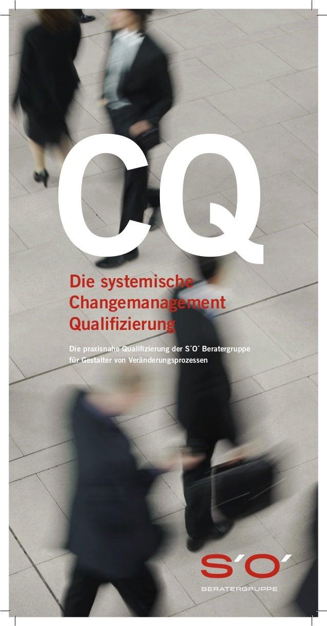 Die systemische Changemanagement Qualifizierung Die praxisnahe Qualifizierung der S´O´ Beratergruppe für Gestalter von Ver...