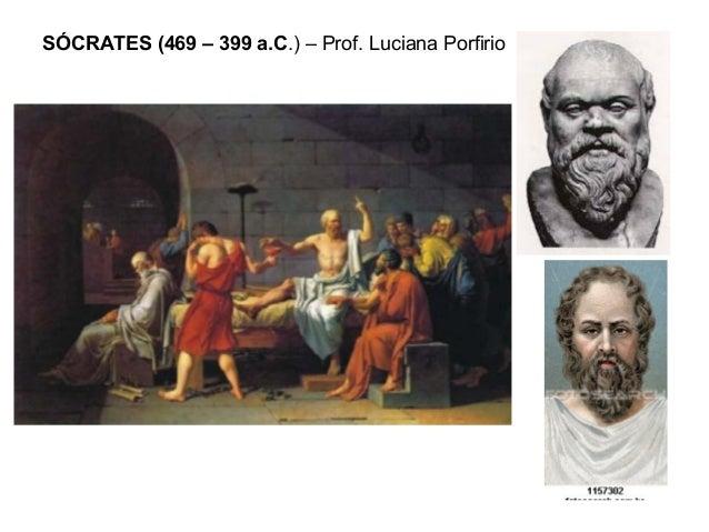 SÓCRATES (469 – 399 a.C.) – Prof. Luciana Porfirio