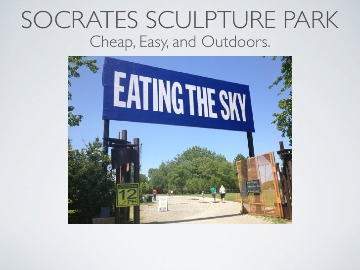 SOCRATES SCULPTURE PARK    Cheap, Easy, and Outdoors.