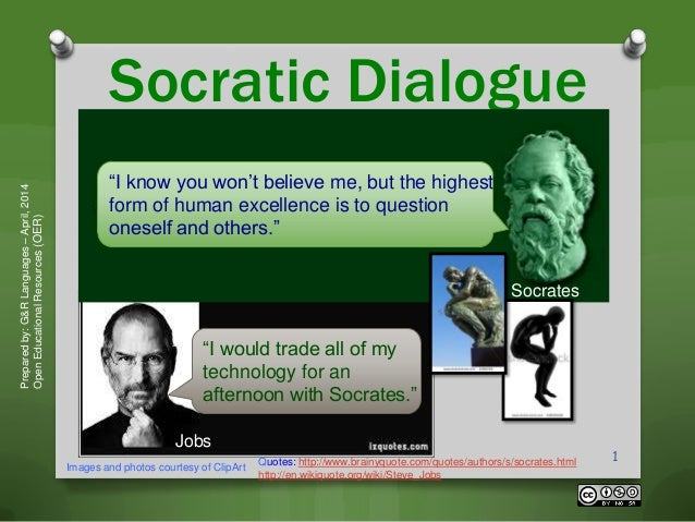 Socratic Dialogue Preparedby:G&RLanguages–April,2014 OpenEducationalResources(OER) Images and photos courtesy of ClipArt 1...