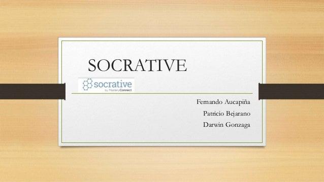 SOCRATIVE Fernando Aucapiña Patricio Bejarano Darwin Gonzaga