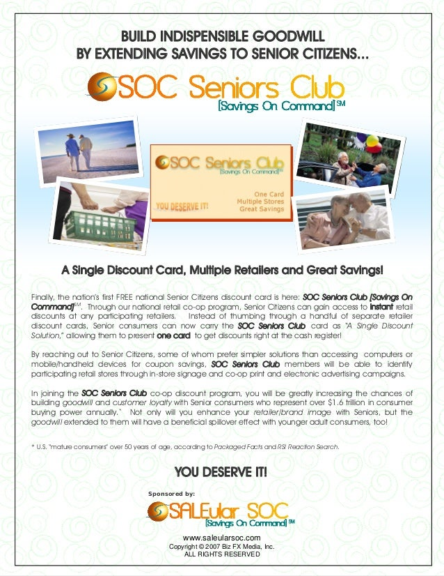 BUILD INDISPENSIBLE GOODWILL              BY EXTENDING SAVINGS TO SENIOR CITIZENS...         A Single Discount Card, Multi...