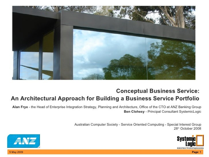 Conceptual Business Service:  An Architectural Approach for Building a Business Service Portfolio     Alan Frye  - the Hea...