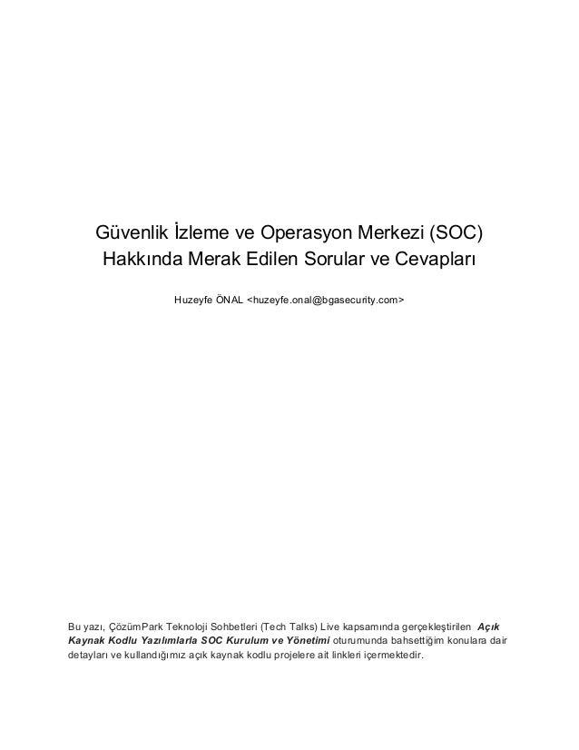 Güvenlik İzleme ve Operasyon Merkezi (SOC) Hakkında Merak Edilen Sorular ve Cevapları Huzeyfe ÖNAL <huzeyfe.onal@bgasecuri...