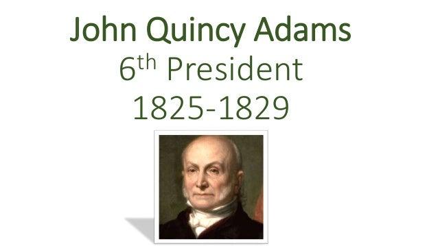 John Quincy Adams 6th President 1825-1829