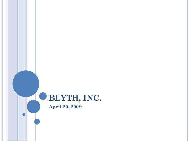 BLYTH, INC. April 20, 2009