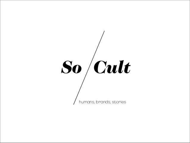 So Cult humans, brands, stories