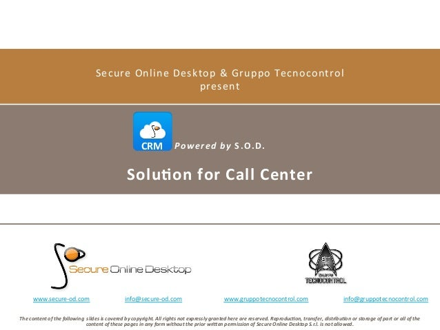 Secure  Online  Desktop  &  Gruppo  Tecnocontrol   present    CRM   Powered  by  S.O.D.  Solu)on  fo...