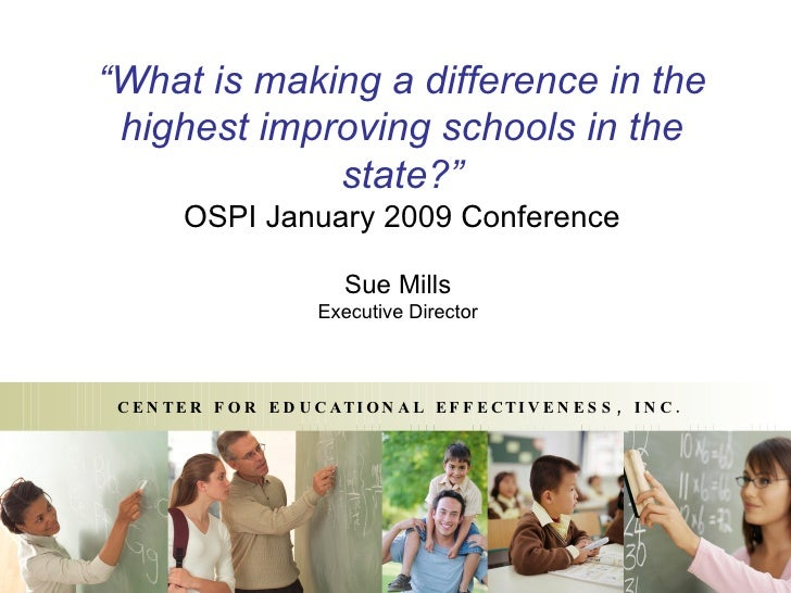 """ What is making a difference in the highest improving schools in the state?"" OSPI January 2009 Conference Sue Mills Execu..."