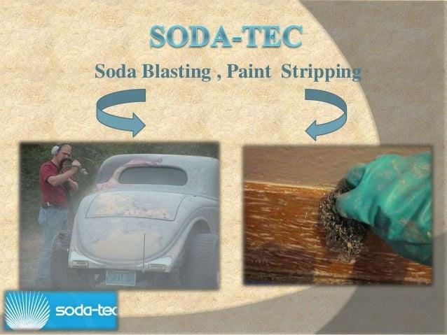 Soda Blasting , Paint Stripping