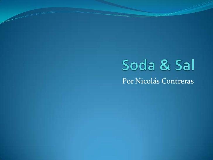 Soda & Sal<br />Por Nicolás Contreras<br />
