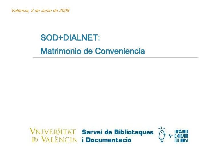 SOD+DIALNET:  Matrimonio de Conveniencia Valencia, 2 de Junio de 2008