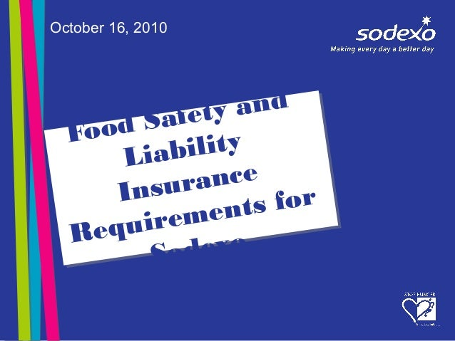 Food Safety and Liability Insurance Requirements for Sodexo October 16, 2010