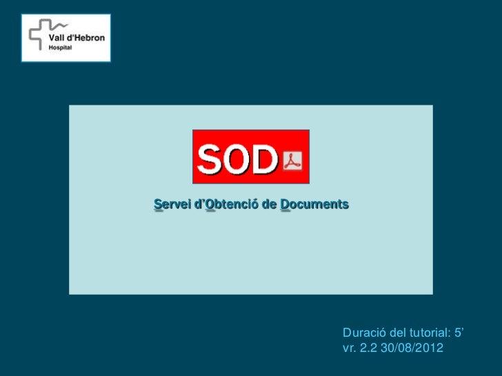 Servei d'Obtenció de Documents                             Duració del tutorial: 5'                             vr. 2.2 30...