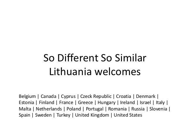 So Different So Similar            Lithuania welcomesBelgium   Canada   Cyprus   Czeck Republic   Croatia   Denmark  Eston...