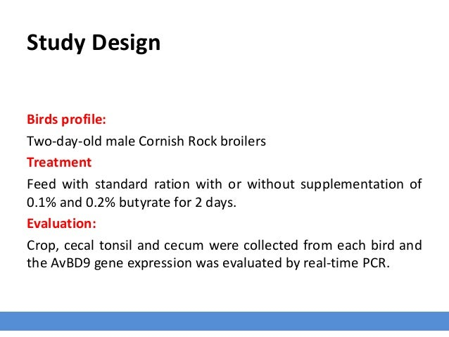Study Design Birds profile: Two-day-old male Cornish Rock broilers Treatment Feed with standard ration with or without sup...