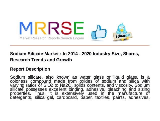Sodium Silicate Market : In 2014 - 2020 Industry Size, Shares, Research Trends and Growth Report Description Sodium silica...