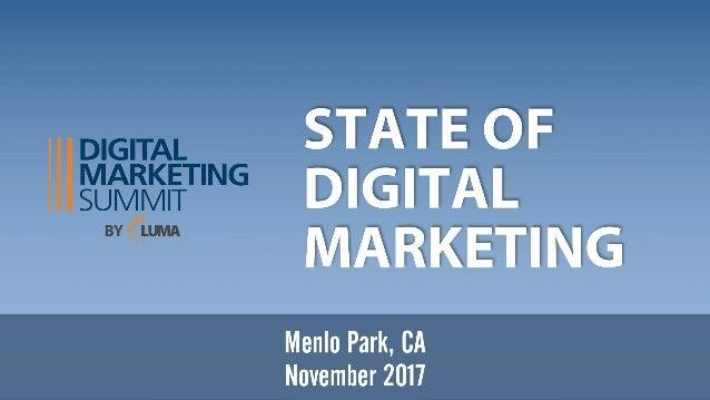 Menlo Park, CA November 2017 STATE OF DIGITAL MARKETING