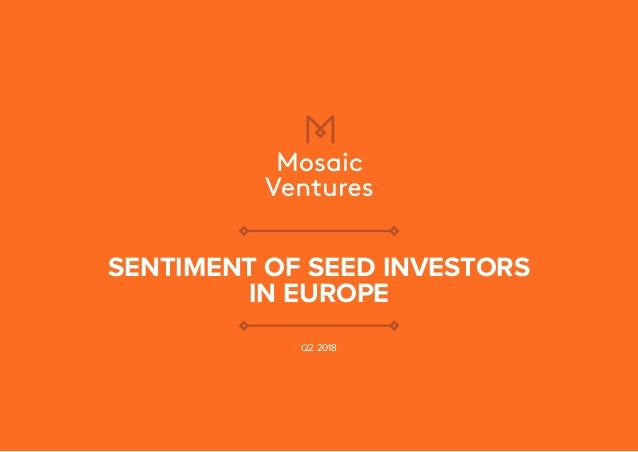 SENTIMENT OF SEED INVESTORS IN EUROPE Q2 2018
