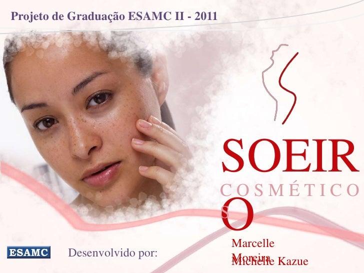 Projeto de Graduação ESAMC II - 2011                                       SOEIR                                       COS...