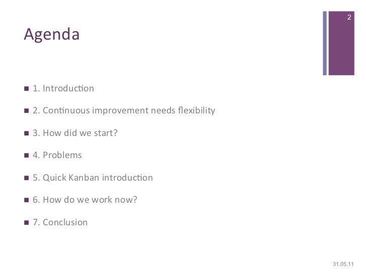 2Agenda n   1. Introduc0on n   2. Con0nuous improvement needs flexibility n   3. How did we s...