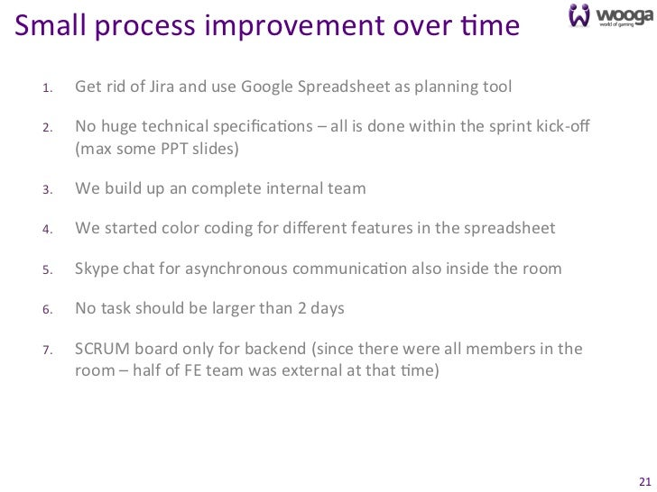 Small process improvement over 0me   1.   Get rid of Jira and use Google Spreadsheet as plann...