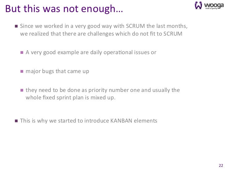 But this was not enough…    n   Since we worked in a very good way with SCRUM the last ...