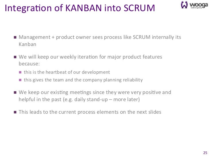 Integra0on of KANBAN into SCRUM   n   Management + product owner sees process like SCRUM inter...