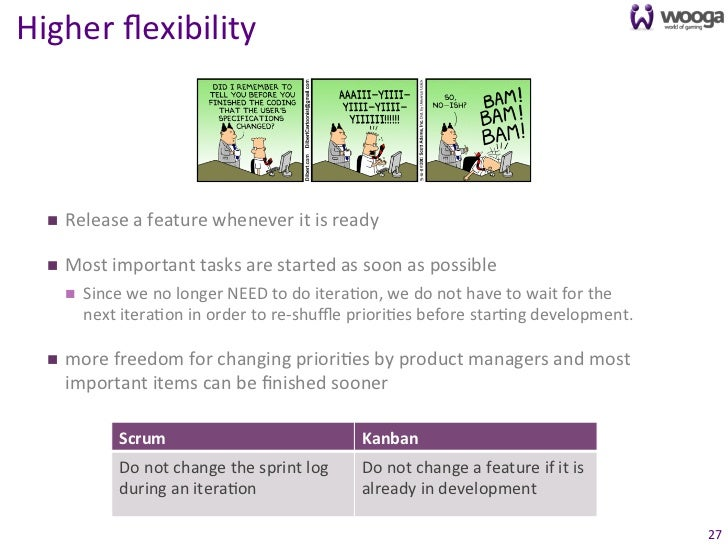 Higher flexibility      n    Release a feature whenever it is ready   n    Most important tasks...