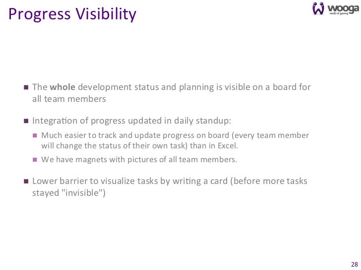 Progress Visibility   n   The whole development status and planning is visible on a board for...