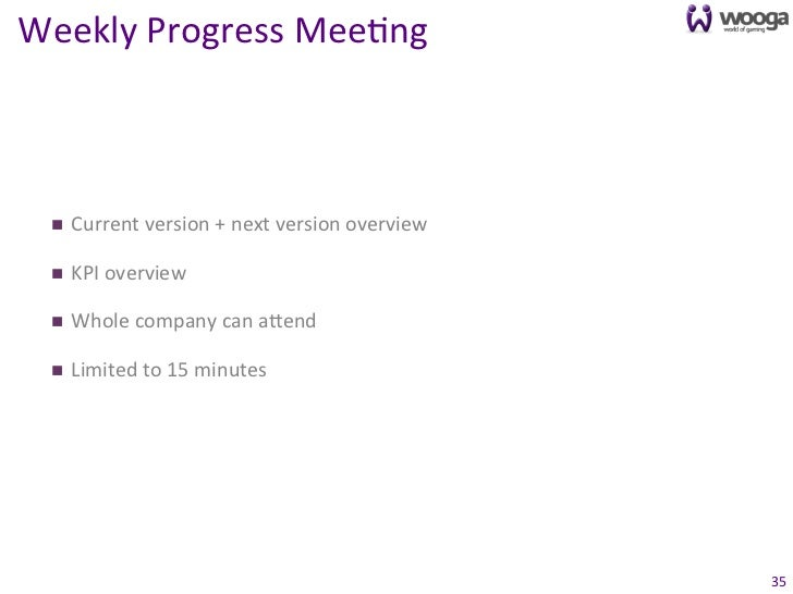 Weekly Progress Mee0ng   n   Current version + next version overview   n   KPI overview   n   ...