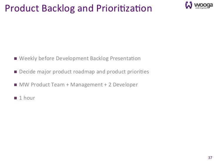 Product Backlog and Priori0za0on   n   Weekly before Development Backlog Presenta0on   n   Decide ...