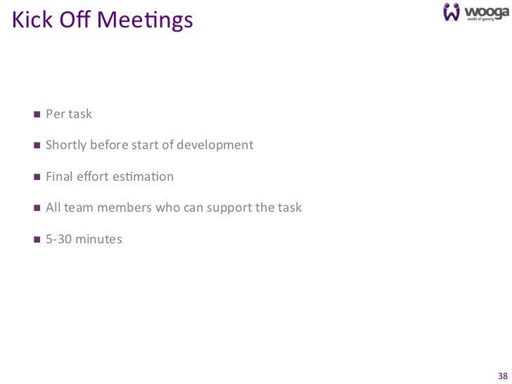 Kick Off Mee0ngs   n   Per task   n   Shortly before start of development   n   Final effort e...