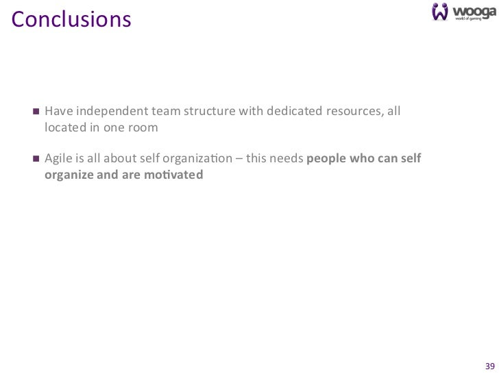 Conclusions      n    Have independent team structure with dedicated resources, all          located...