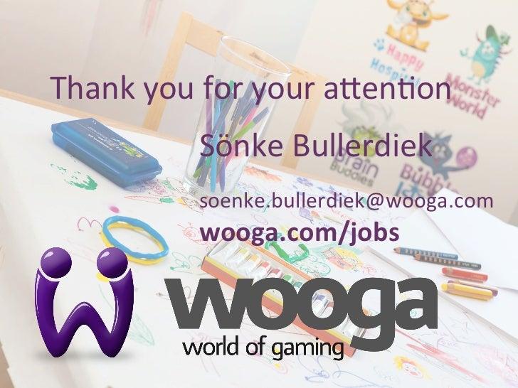 41Thank you for your axen0on                Sönke Bullerdiek                soenke.bullerdiek@wooga.com   ...